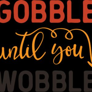 Gobble Until You Wobble SVG Thumbnail